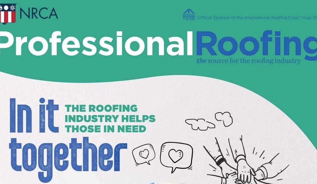 In it Together – The Roofing Industry Helps Those in Need